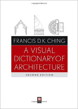 A Visual Dictionary of Architecture Second Edition