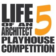Life of an Architect Playhouse Competition 2016