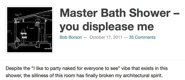 Bob Borson - Master Bath Shower You Displease Me