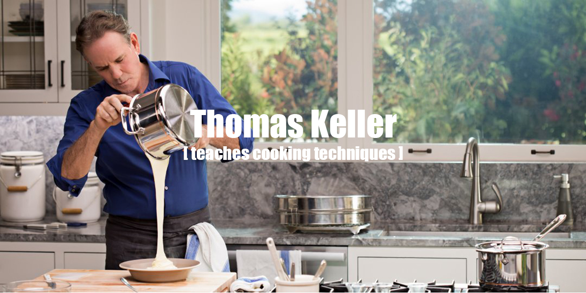 Thomas Keller Teaches Cooking Cooking Techniques II: Meats, Stocks, and Sauces - Masterclass