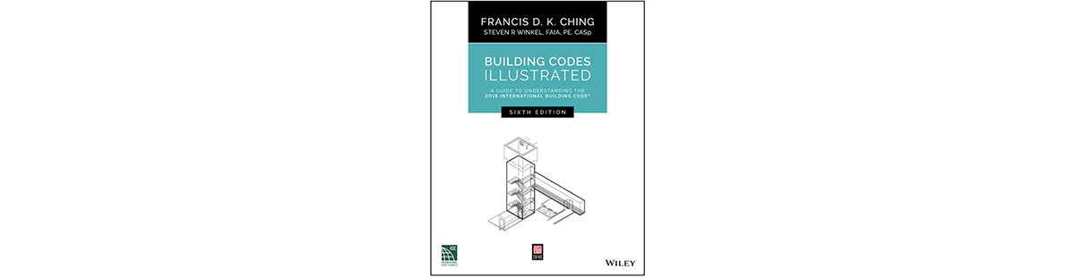Building Codes Illustrated by Francis Ching