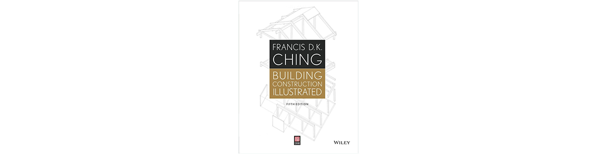Building Construction Illustrated by Francis Ching