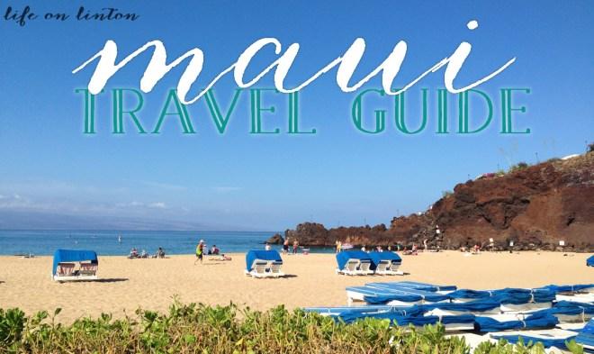 Maui Travel Guide | lifeonlinton.com