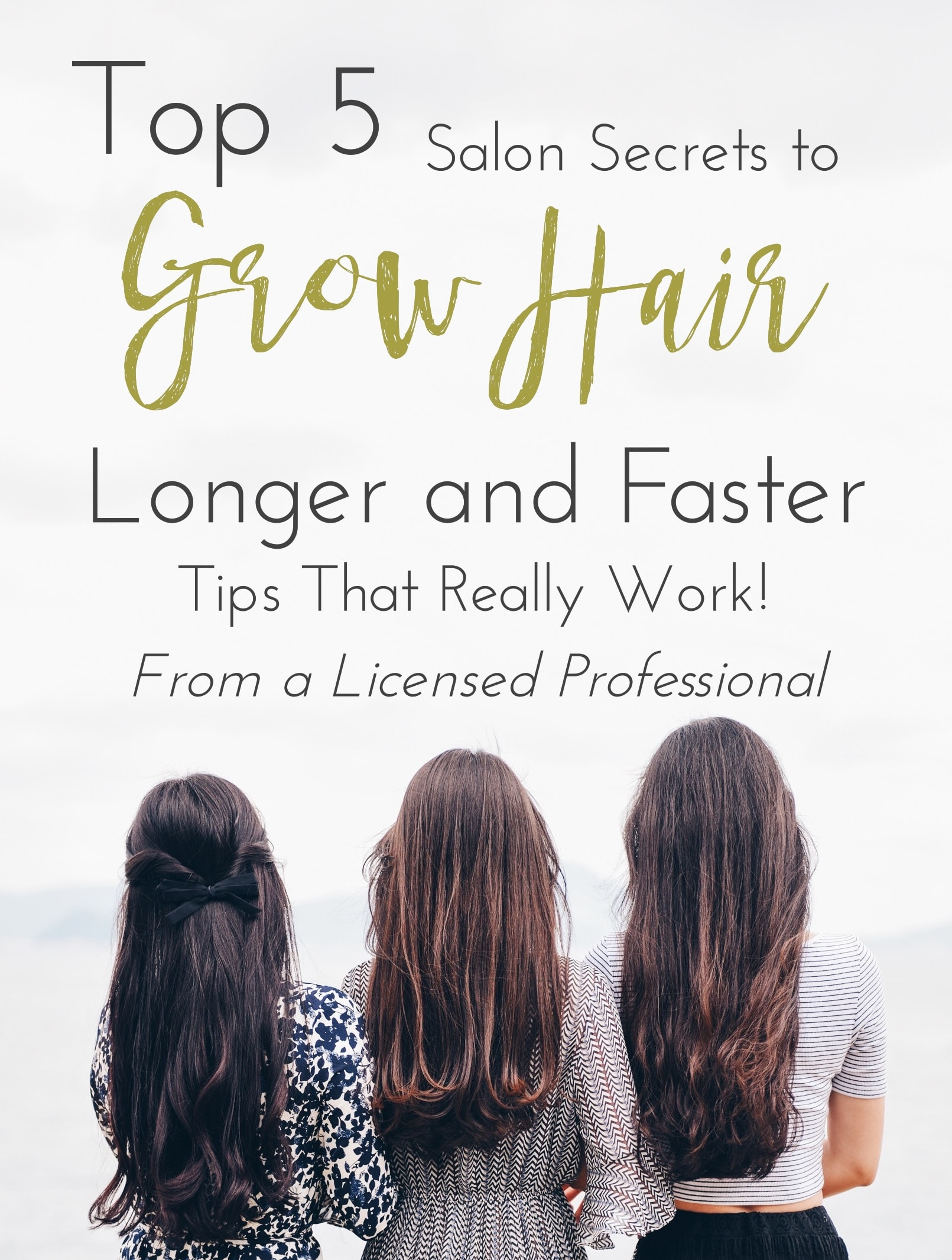Top 5 Salon Secrets to Grow Your Hair Longer and Faster! Tips that actually work From a Licensed Professional.