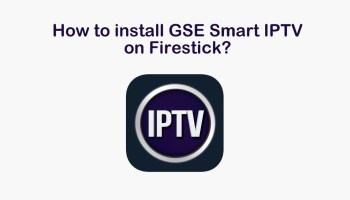 How to Install and use Smart IPTV on Firestick? - Life Pyar