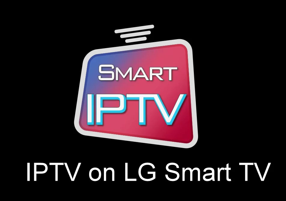 How to Watch IPTV on LG Smart TV?