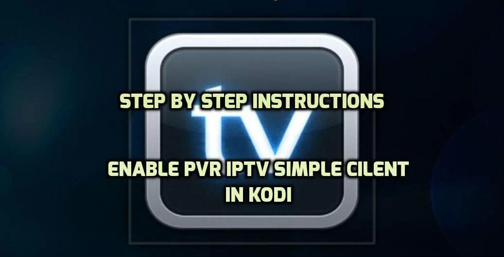 How to Setup PVR IPTV Simple Client on Kodi? - Life Pyar