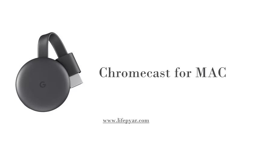 Chromecast for Mac | How to Cast from Mac to TV?