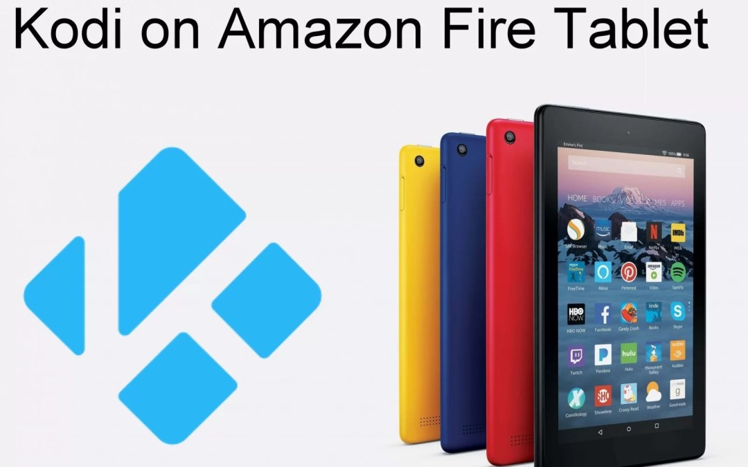 How to Install Kodi on Amazon Fire Tablet?