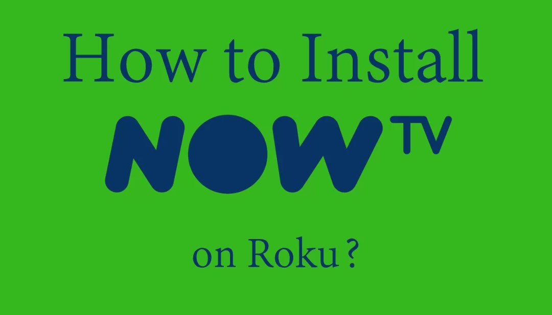 How to install NOW TV on Roku? [2019]
