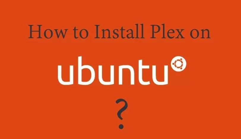 How to install Plex on Ubuntu (Linux)? [2020]