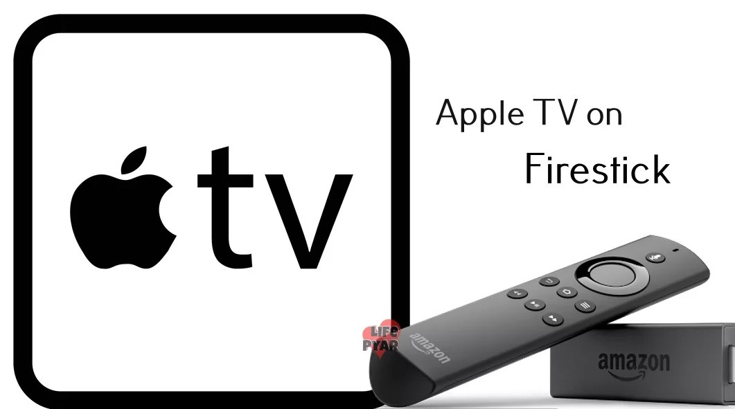 How to Install Apple TV on Firestick? [Complete Guide]