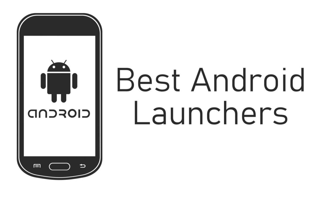 15 Best Android Launchers in 2020 [Updated]