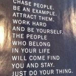 Don't Chase People…