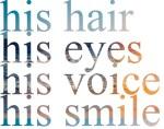 His Hair, His Smile....