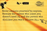 Never Explain Yourself To Anyone…