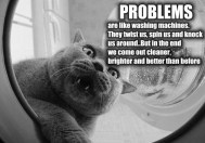 Problems Are Like Washing Machines...