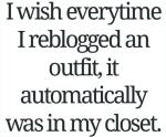 I Wish Every-time I Reblogged...