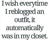 I Wish Every-time I Reblogged...