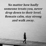No Matter How Badly Someone...