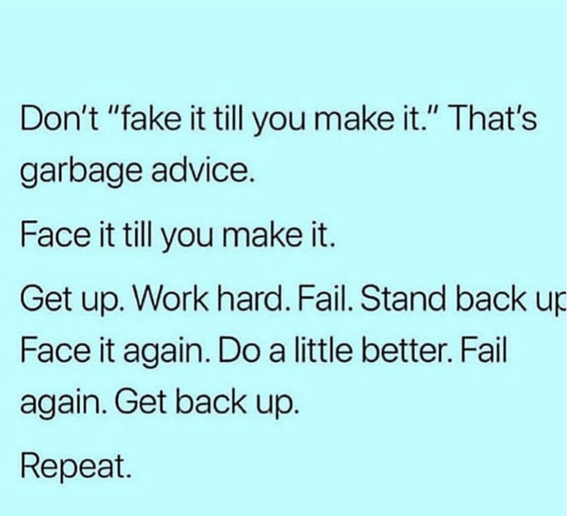 Dont Fake It Till You