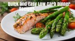 Quick and Easy Low Carb Dinner Recipes