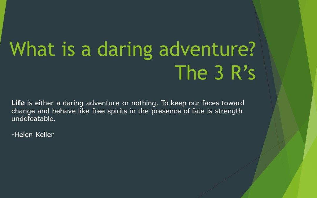 The Three R's of a Daring Adventure