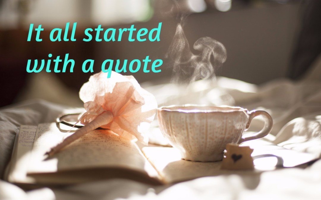 It all started with a quote