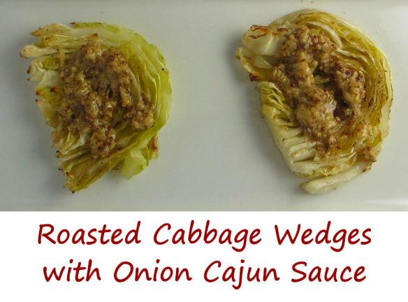Roasted Cabbage Wedges with Onion Cajun Sauce
