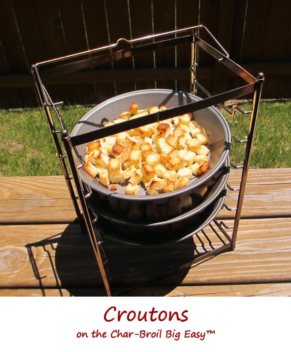 Croutons on the Char-Broil Big Easy