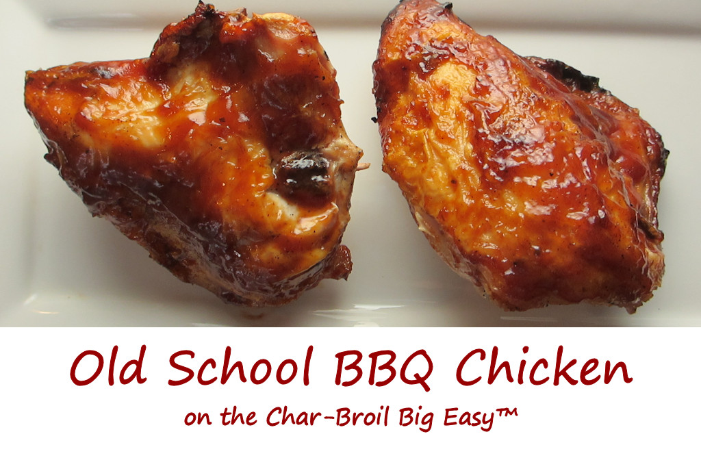 Old School BBQ Chicken on the Char-Broil Big Easy - Life's A