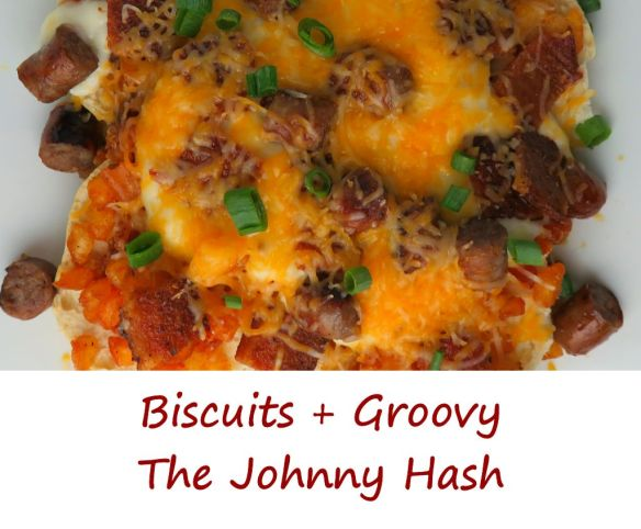 Biscuits + Groovy The Johnny Hash