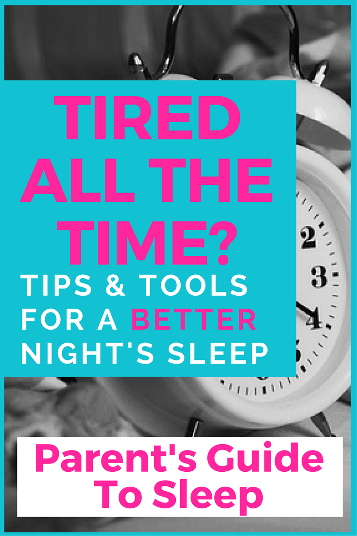 Tired all the time? | How to Get More Sleep - Tips & Tools for a Better Night's Sleep | Being tired all the time is no joke. These easy tips and tools will help you sleep better. Perfect for sleep deprived and exhausted parents!
