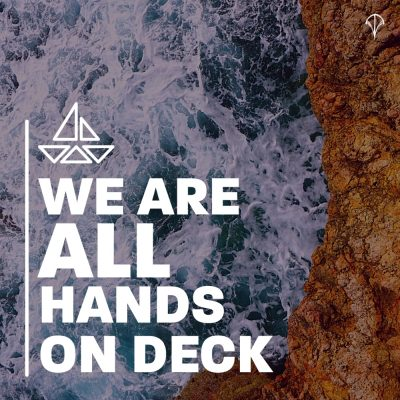 We are All hands on deck