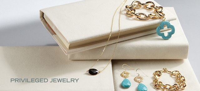 Privileged Jewelry at MYHABIT