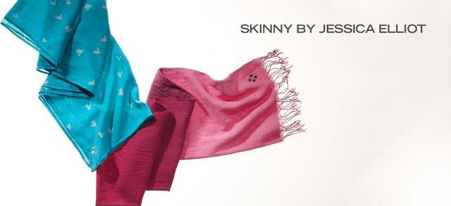 SKINNY by Jessica Elliot at MYHABIT