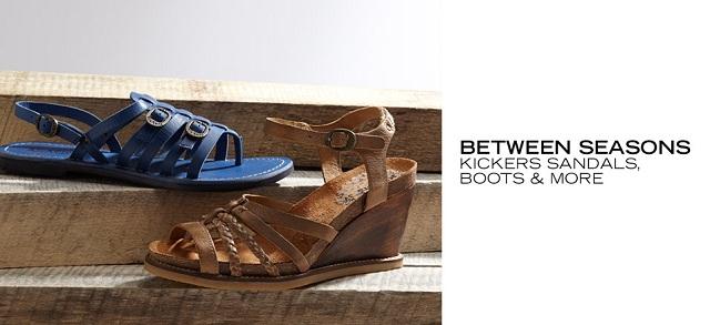 Between Seasons Kickers Sandals, Boots & More at MYHABIT