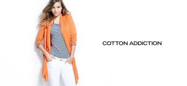 Cotton Addiction at MYHABIT
