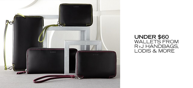 Under $60 Wallets from R+J Handbags, Lodis & More at MYHABIT