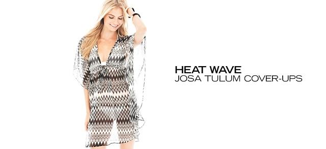 Heat Wave JOSA Tulum Cover-Ups at MYHABIT