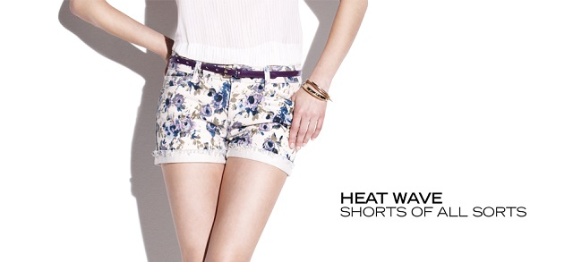 Heat Wave Shorts of All Sorts at MYHABIT