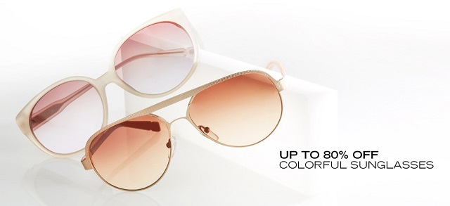 Up to 80 Off Colorful Sunglasses at MYHABIT