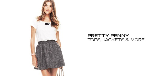 Pretty Penny Tops, Jackets & More at MYHABIT