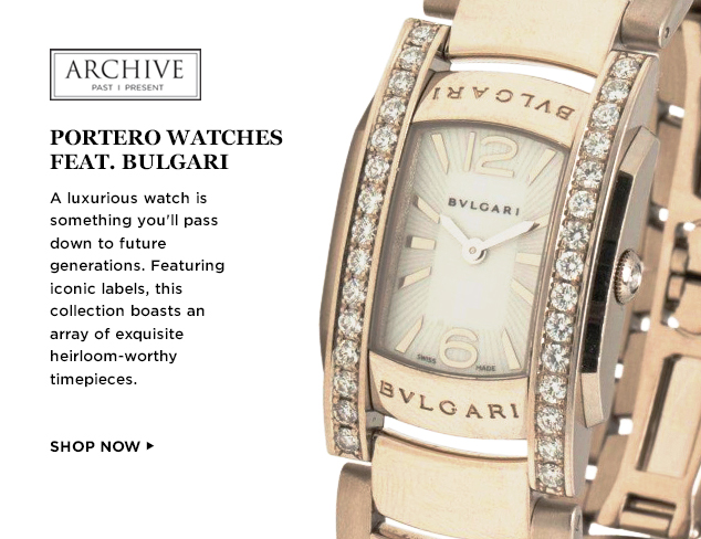 ARCHIVE Portero Watches feat. Bulgari at MYHABIT