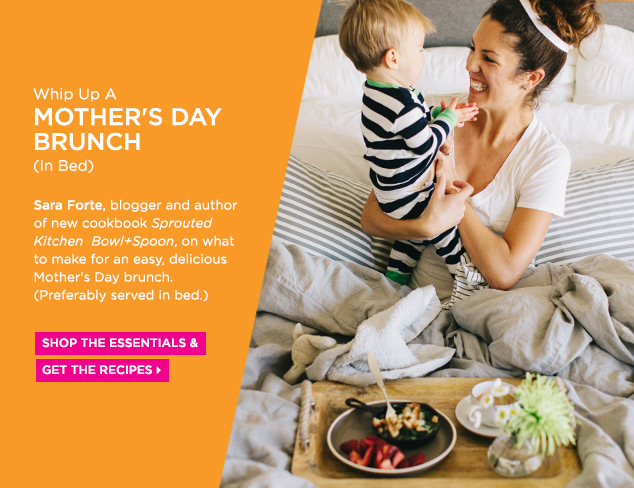 Whip Up a Mother's Day Brunch (In Bed) at MYHABIT