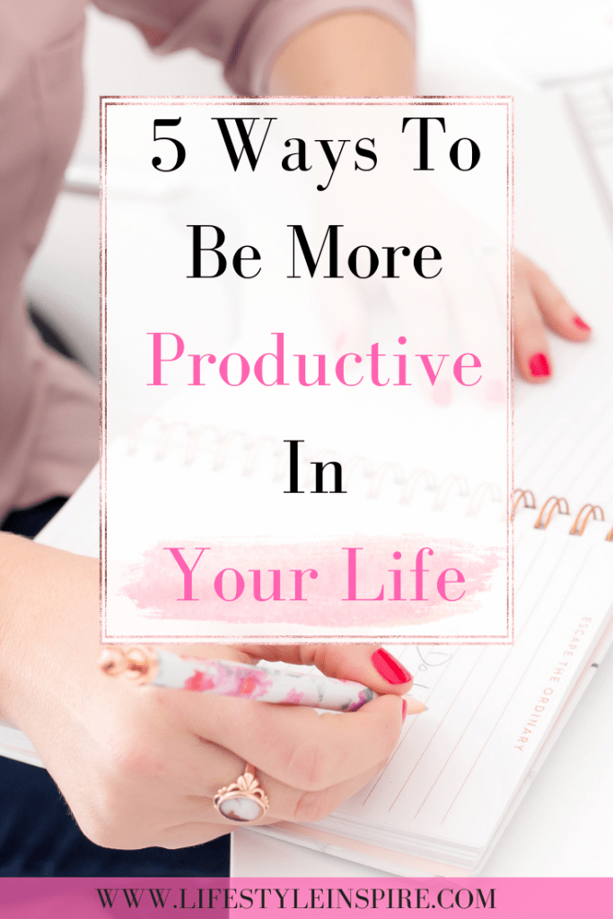 5 Ways To Be More Productive