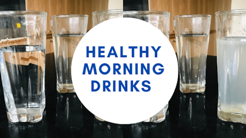 5 Healthy Morning Drinks to Kickstart your Day