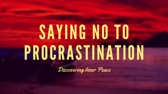 Overcoming Procrastination to Discover Inner Peace