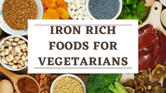 Best Iron Rich Foods for Vegetarians: Iron Rich Foods to Include in your Diet