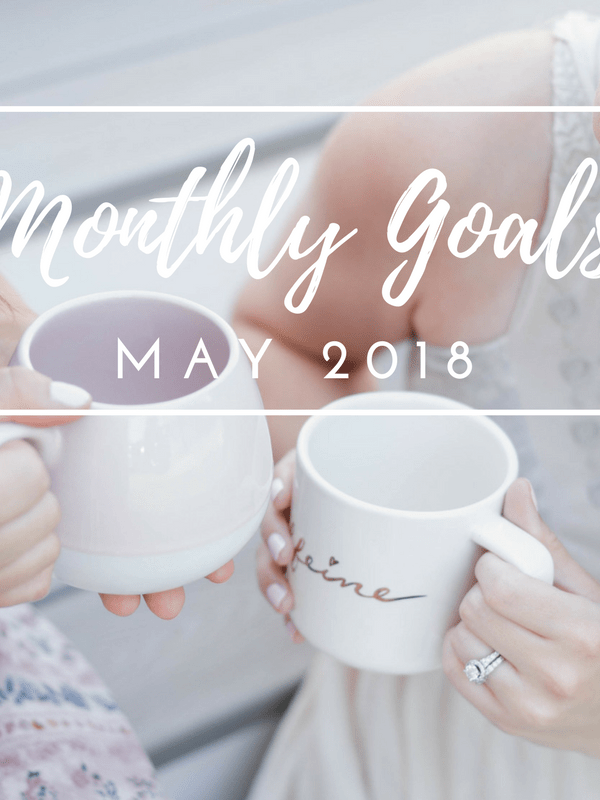Monthly Goals: May 2018